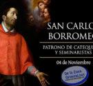 """REDACCIÓN DELAZONAORIENTAL.NET Vida de San Carlos Borromeo San Carlos Borromeo, un santo que tomó muy en serio las palabras de Jesús; """"Quien ahorra su vida, la pierde, pero el que […]"""