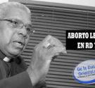 REDACCIÓN DELAZONAORIENTAL.NET Santo Domingo Este-El tema de la despenalización en nuestro país sigue generando opiniones a favor y en contra, ayer El arzobispo de Santo Domingo, monseñor Francisco Ozoria, llamó […]